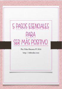 "e-book gratuito ""5 pasos esenciales para ser más positivo"""